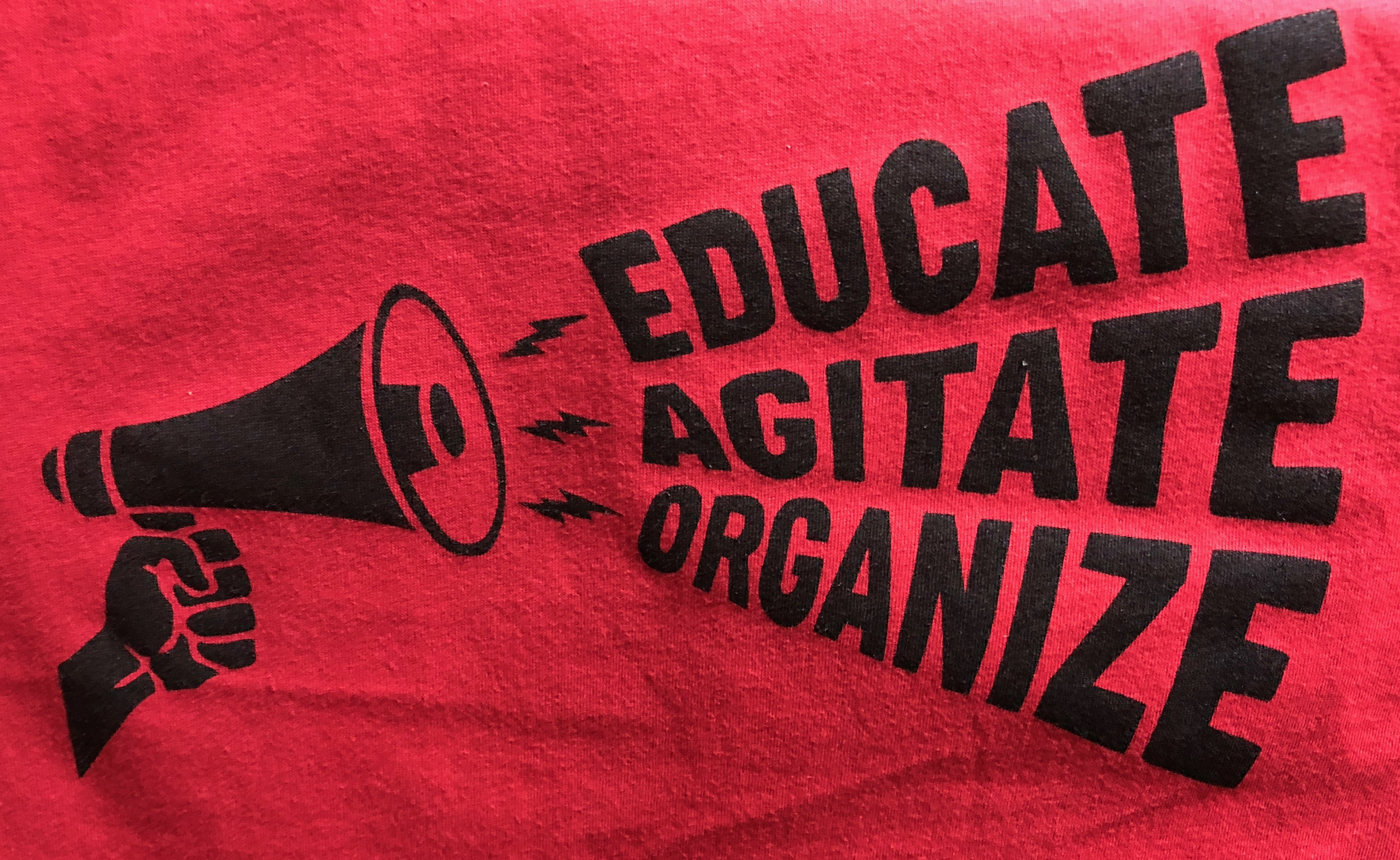 educate agitate organize black ink on red tshirts